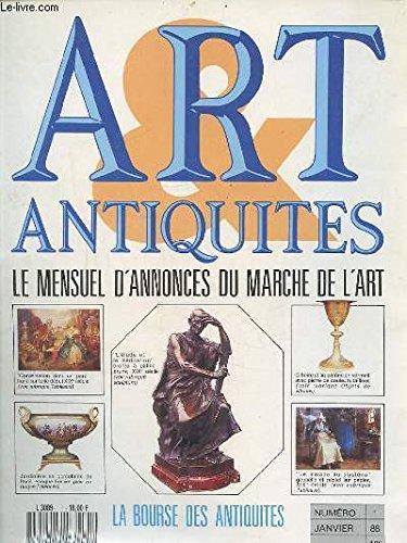 ART ANTIQUITES - LE MENSUEL D'ANNONCES DU MARCHE DE L'ART N°1 - JANVIER 1988 : LA BOURSE DES ANTIQUITES.