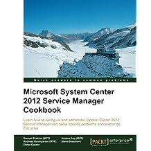 Microsoft System Center 2012: Service Manager Cookbook