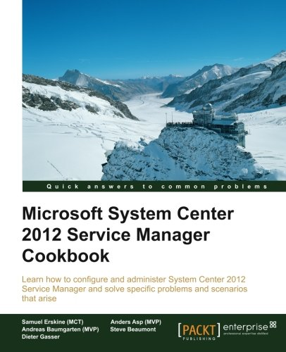 Microsoft System Center 2012 Service Manager Cookbook (English Edition)