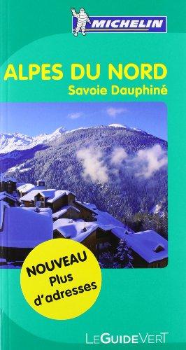 Guides verts Michelin Alpes du Nord: Savoie, Dauphiné