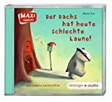Der Dachs hat heute schlechte Laune! und andere Geschichten (CD): MAXI Hörbuch, Ungekürzte Lesung, ca. 30 min.