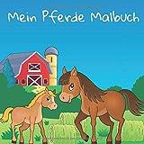 Mein Pferde Malbuch: 50 tolle Pferde zum Ausmalen für Kinder ab 3+ Jahren für zu Hause oder den Kindergarten. Als Kopiervorlage für PädagogInnen geeignet.