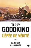 La Pierre des Larmes - L'Épée de Vérité, T2 - Format Kindle - 9782820524515 - 7,99 €
