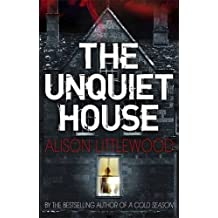 The Unquiet House by Alison Littlewood (2014-04-10)