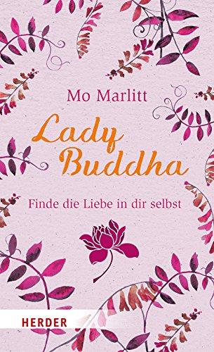 Lady Buddha: Finde die Liebe in dir selbst (HERDER spektrum)