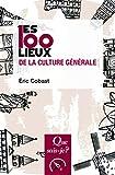 Les 100 lieux de la culture générale