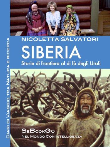 SIBERIA - Diari di Viaggio tra Natura e Ricerca