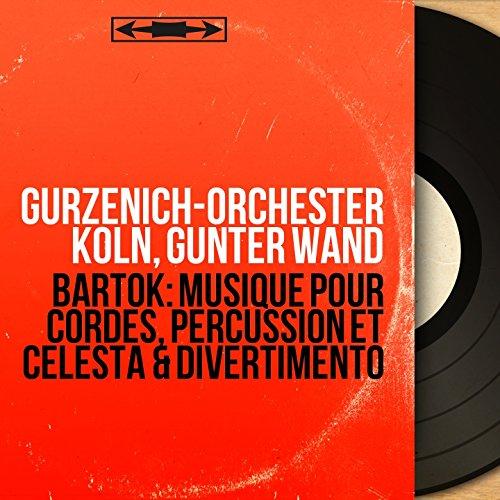 Bartók: Musique pour cordes, percussion et célesta & Divertimento (Mono Version) -