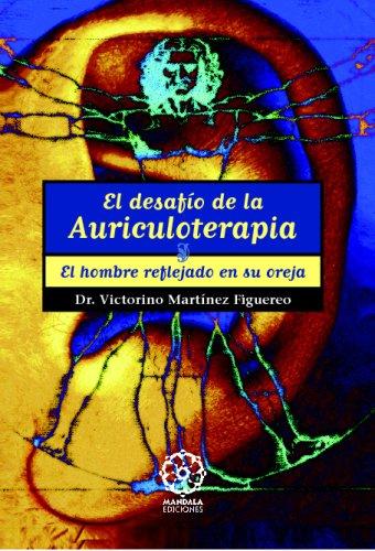 Descargar Libro El Desafio De La Auriculoterapia de Victorino Martinez Figueredo