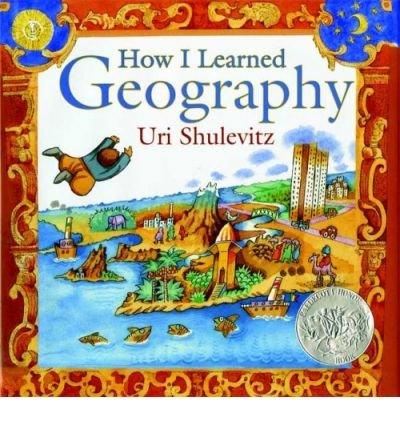 [(How I Learned Geography)] [Author: Uri Shulevitz] published on (March, 2009)