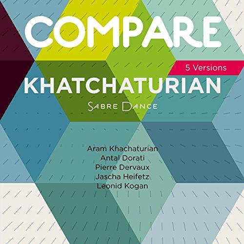 Khachaturian: Sabre Dance, Kha...