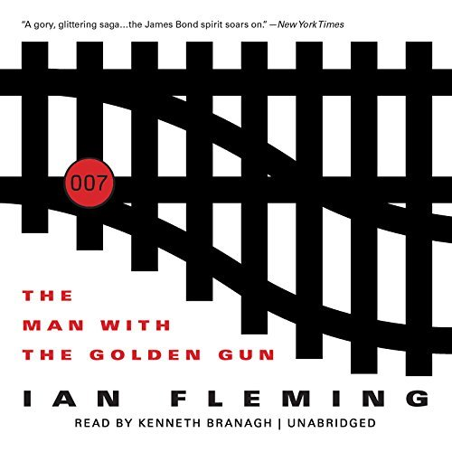 The Man with the Golden Gun (James Bond Novels): Written by Ian Fleming, 2014 Edition, (Unabridged) Publisher: Blackstone Audiobooks [Audio CD]