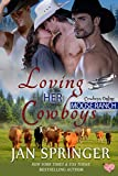 Loving Her Cowboys: Moose Ranch (Cowboys Online Book 3)