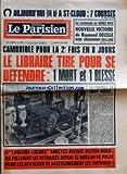 Telecharger Livres PARISIEN LIBERE LE No 9484 du 04 03 1975 AU LENDEMAIN DE GENES NICE NOUVELLE VICTOIRE DE RAYMOND DELISLE DANS DRAGUIGNAN SEILLANS LA FRANCE EN COUPE REGLEE 3 LOULOUS LACHES ARRETES AVENUE VICTOR HUGO ILS PISTAIENT LES RETRAITES DEPUIS LE BUREAU DE POSTE POUR LES DEVALISER ET ACCESSOIREMENT LES TORTURER CAMBRIOLE POUR LA DEUXIEME FOIS EN 8 JOURS LE LIBRAIRE MARSEILLAIS TIRE SUR LES VOLEURS UN MORT UN BLESSE ON RECHERCHE 2 PROXENETES ARRETES AU HAVRE ILS S ATTAQUAIENT AUX MI (PDF,EPUB,MOBI) gratuits en Francaise