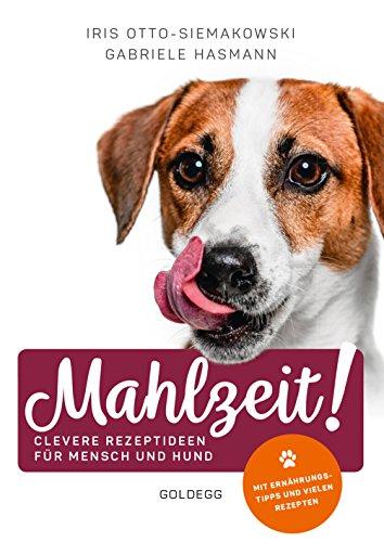 Mahlzeit: Clevere Rezeptideen für Mensch und - Hundefutter Rezepte Für