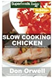 1: Slow Cooking Chicken: Over 40+ Low Carb Slow Cooker Chicken Recipes, Dump Dinners Recipes, Quick & Easy Cooking Recipes, Antioxidants & ... Volume 1 (Low Carb Slow Cooking Chicken)