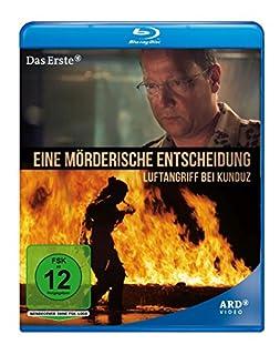 Eine mörderische Entscheidung - Luftangriff bei Kunduz (Blu-ray)