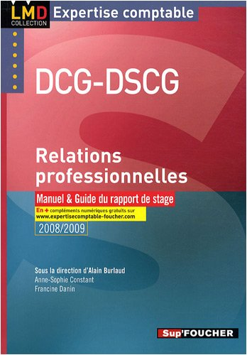 Relations professionnelles DCG-DSCG : Manuel et Guide du rapport de stage