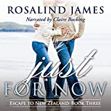 Just for Now: Escape to New Zealand, Book Three