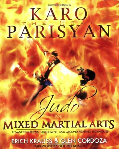 Judo for Mixed Martial Arts: Advanced Throws, Takedowns, and Ground Fighting Techniques by Karo Parisyan (2008-07-15)
