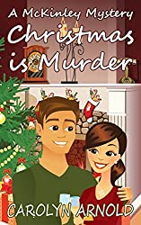 Christmas is Murder (McKinley Mysteries) by Carolyn Arnold (2014-12-04)