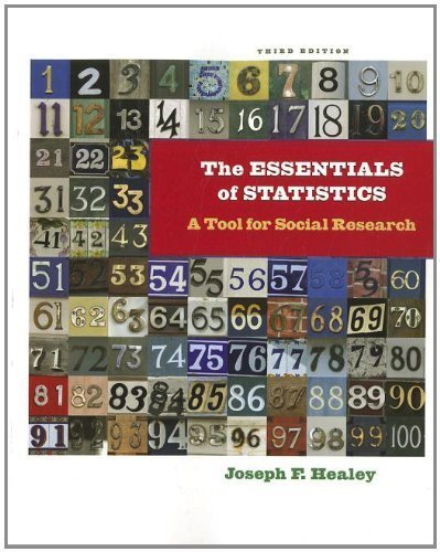 The Essentials of Statistics: A Tool for Social Research 3rd by Healey, Joseph F. (2012) Paperback