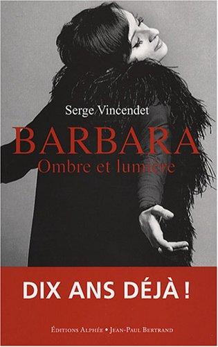 Barbara, ombre et lumière par Serge Vincendet