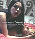 Murderous Passions : The Delirious Cinema of Jesus Franco