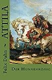 Attila: Der Hunnenkönig - Felix Dahn