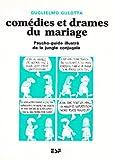 Comédies et drames du mariage - Psycho-guide illustré de la jungle conjugale