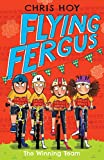 Flying Fergus 5: The Winning Team: by Olympic champion Sir Chris Hoy, written with award-winning author Joanna Nadin