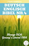Deutsch Englisch Bibel Nr.4: Menge 1926 - Young's Literal 1898 (Parallel Bible Halseth 247)