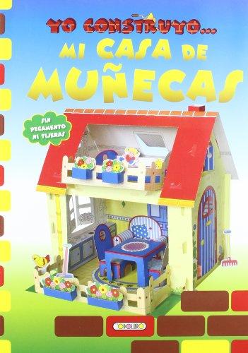 Mi casa de muñecas, yo construyo…. (Construcciones de papel) por Equipo Todolibro