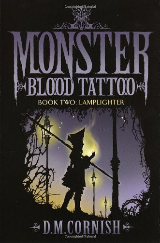 Monster Blood Tattoo 2: Lamplighter (Foundling Trilogy) by D M Cornish (2008-05-01)