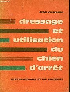 Dressage Et Utilisation Du Chien D'arret