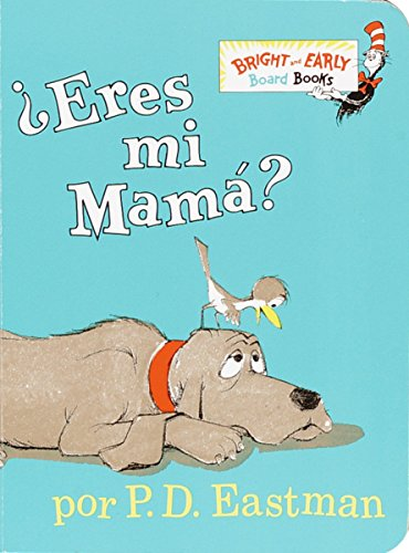 Eres Mi Mama? (Bright and Early Board Book) por P. D. Eastman