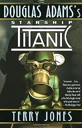 Douglas Adams's Starship Titanic by Terry Jones (1998-10-27)