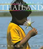 The Colours of Thailand by Barbara Lloyd (1997-07-14)