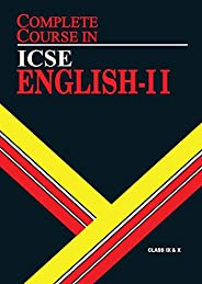Complete Course English 2: ICSE Class 9 &