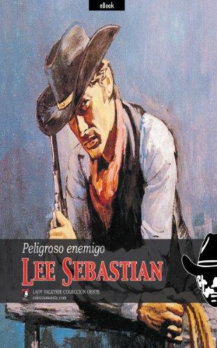 Peligroso enemigo (Colección Oeste) por Lee Sebastian