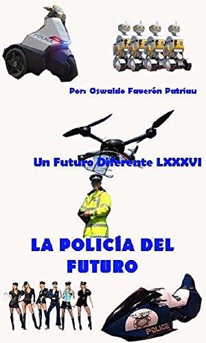La Policía del Futuro (Hackers Espías Seguridad nº 9) de [Faverón Patriau,