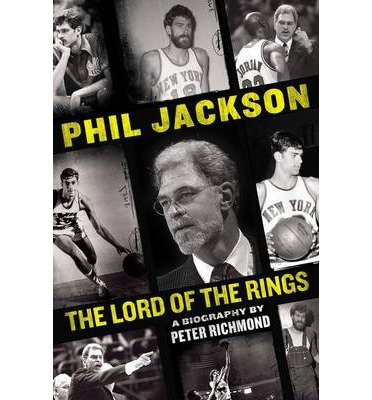 [(Phil Jackson: Lord of the Rings )] [Author: Professor of Physics Peter Richmond] [Dec-2013]