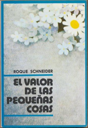 El Valor de Las Pequeasd Cosas por Roque Schneider