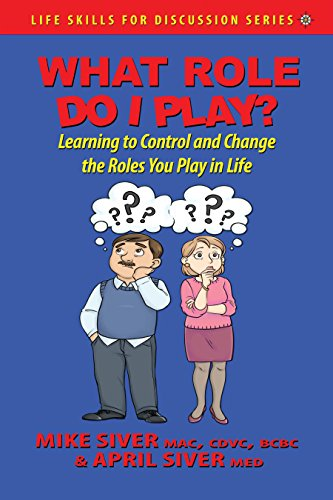 What Role Do I Play?: Learning to Control and Change Your Roles in Life (Life Skills for Discussion Series Book 2)