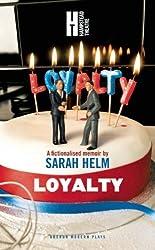 Loyalty (Oberon Modern Plays) by Sarah Helm (2011-07-01)