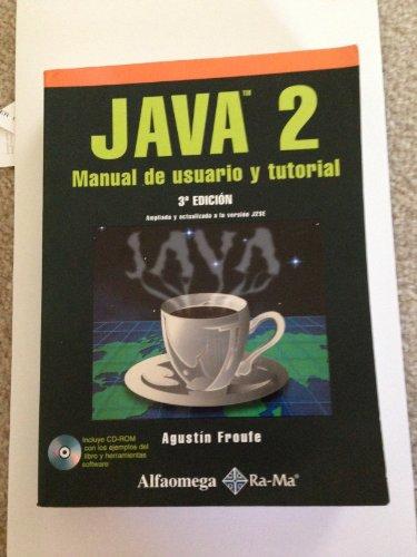 Java 2 Manual de Usuario y Tutorial por Agustin Froufe