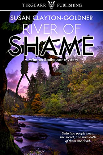 River of Shame: A Winston Radhauser Mystery: #4 by [Clayton-Goldner, Susan]