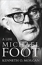 [Michael Foot: A Life] (By: Kenneth O. Morgan) [published: September, 2007]