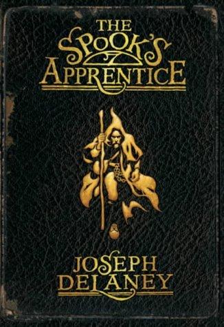 The Spook's Apprentice: Book 1 by Joseph Delaney (2004-07-01)