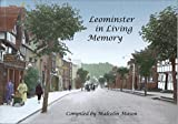 Leominster in Living Memory